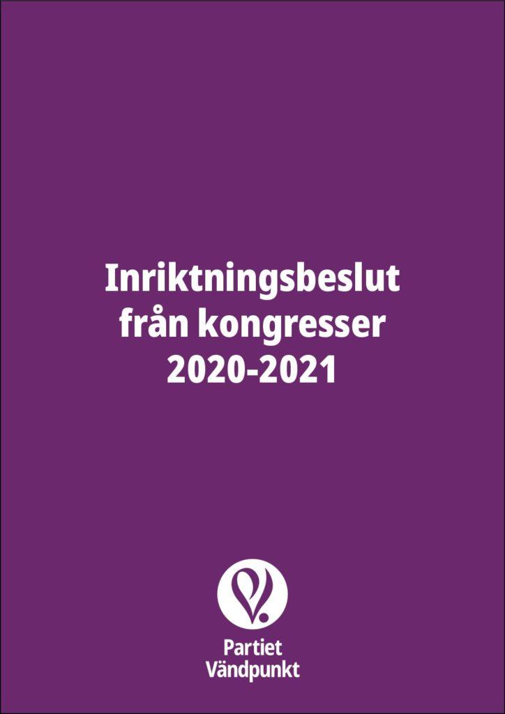 Inriktningsbeslut för Partiet Vändpunkt antagna vid kongress 2020, extrakongress 2020 samt extrakongress 2021